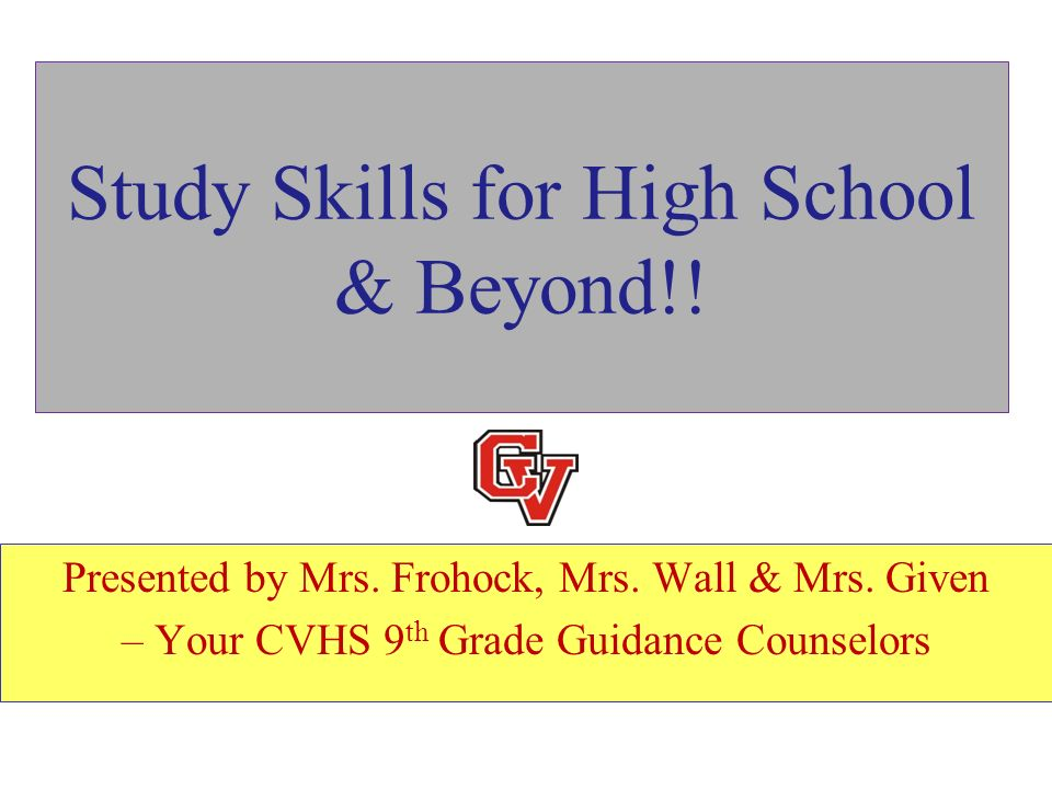 Study Skills for High School & Beyond!!