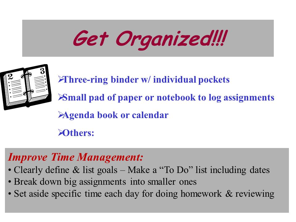 Get Organized!!! Improve Time Management: