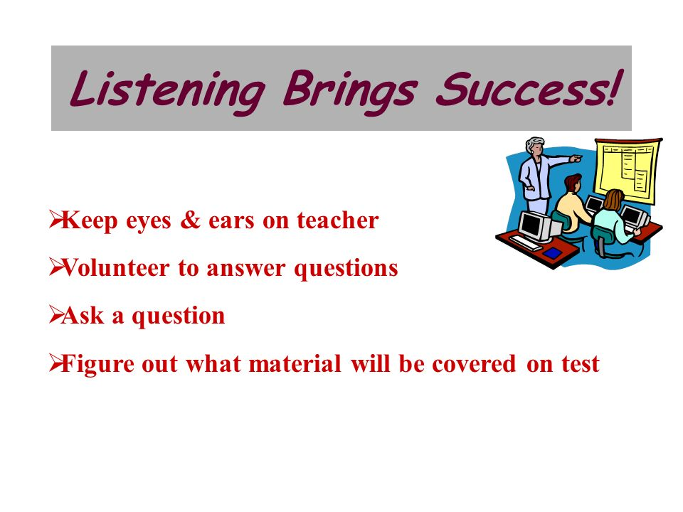 Listening Brings Success!