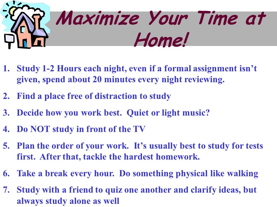 Maximize Your Time at Home!
