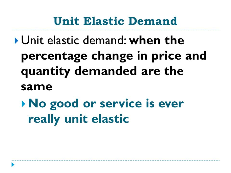 No good or service is ever really unit elastic
