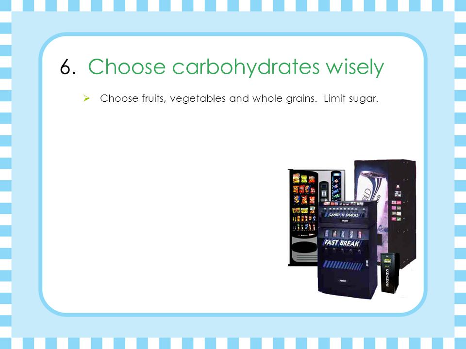 6. Choose carbohydrates wisely