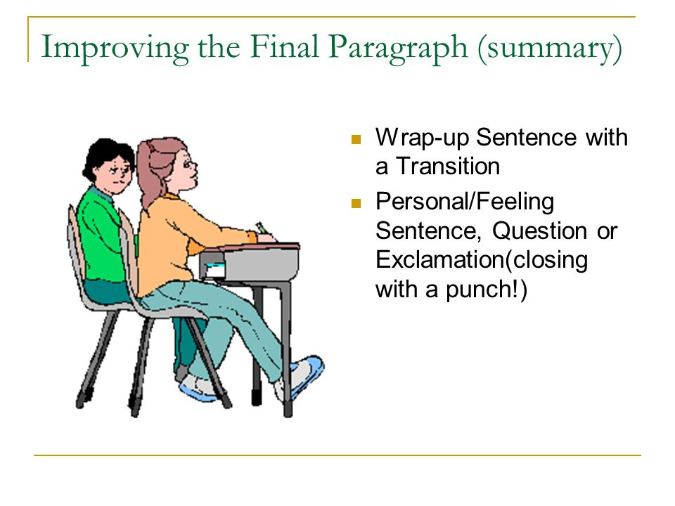 Improving the Final Paragraph (summary)