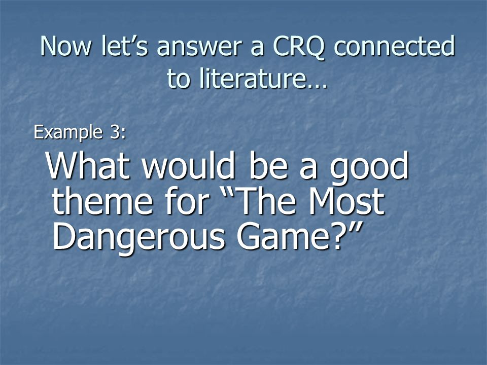 Now let's answer a CRQ connected to literature…