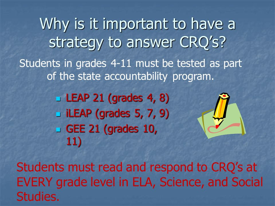 Why is it important to have a strategy to answer CRQ's