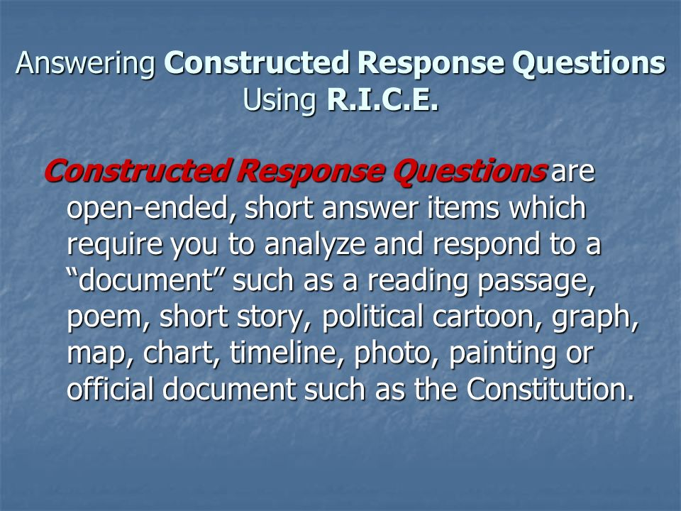 Answering Constructed Response Questions Using R.I.C.E.