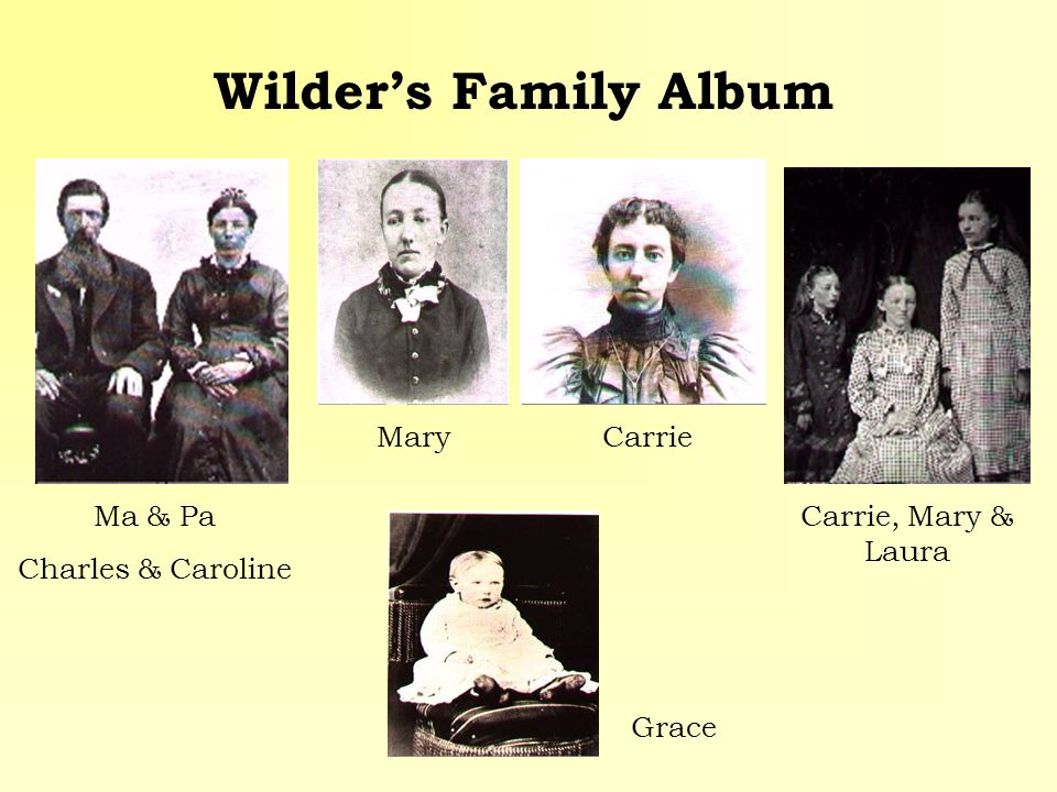 Wilder's Family Album Mary Carrie Ma & Pa Charles & Caroline