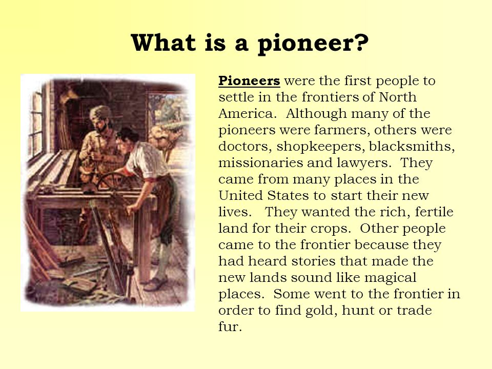 What is a pioneer