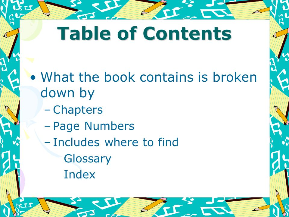 Table of Contents What the book contains is broken down by Chapters