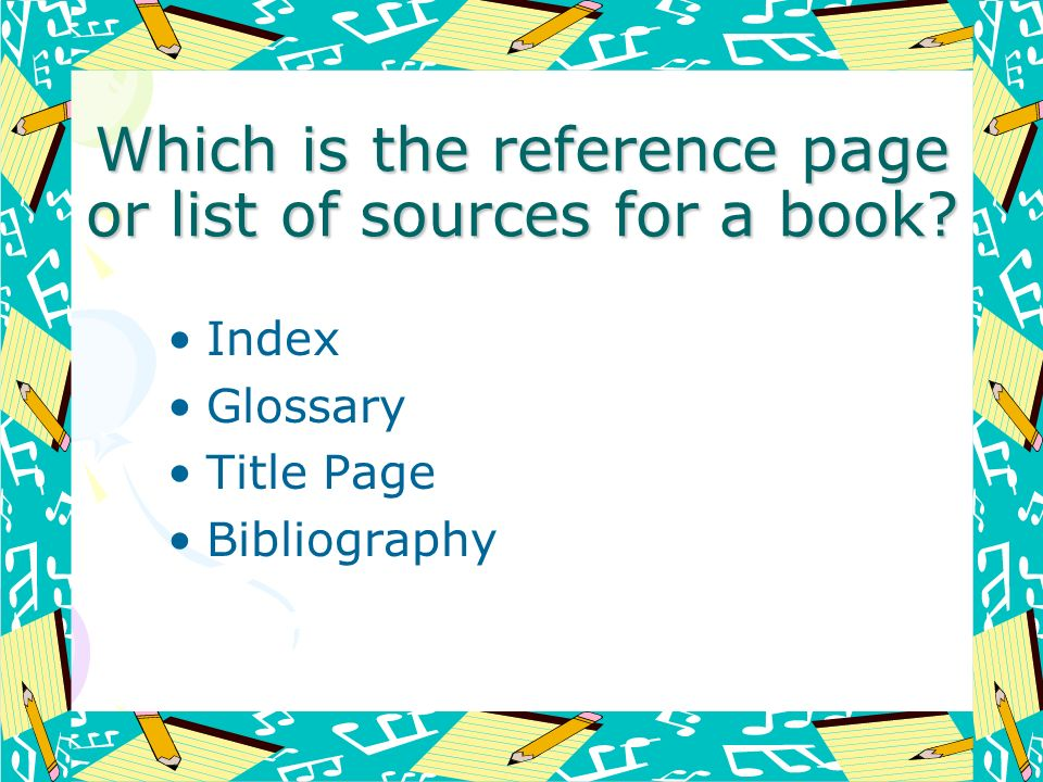 Which is the reference page or list of sources for a book