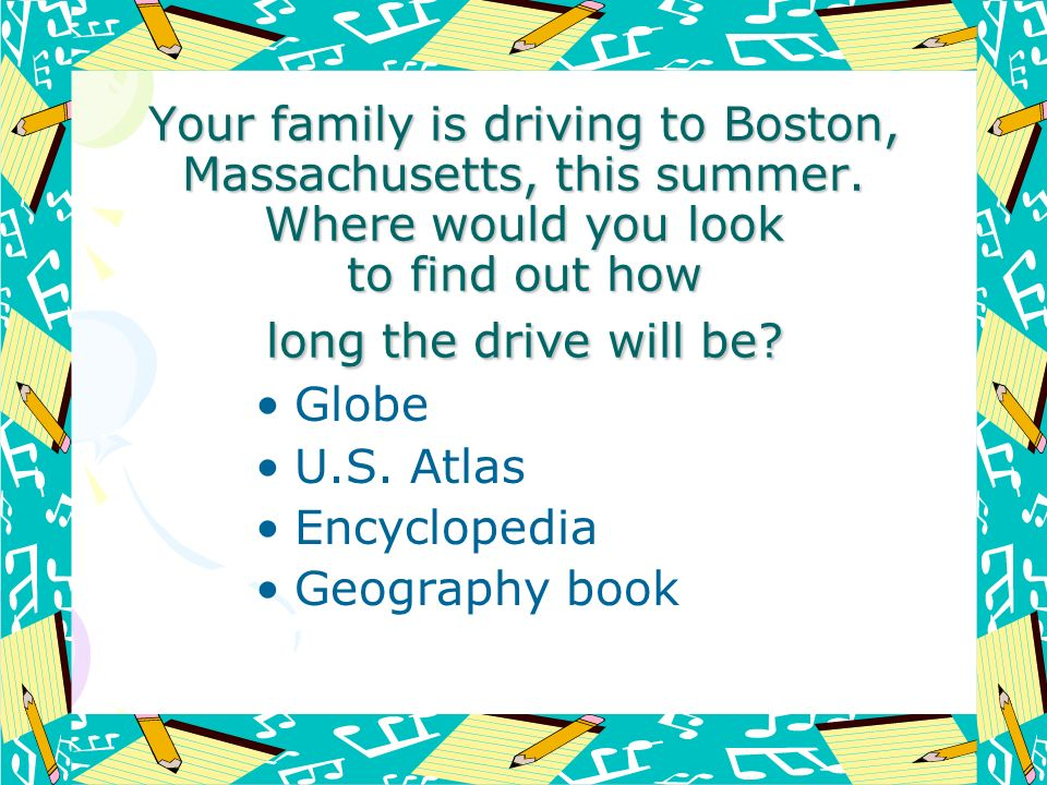 Your family is driving to Boston, Massachusetts, this summer