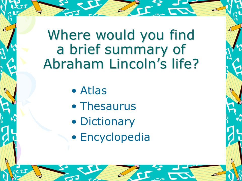 Where would you find a brief summary of Abraham Lincoln's life