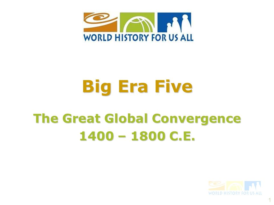 The Great Global Convergence 1400 – 1800 C.E.