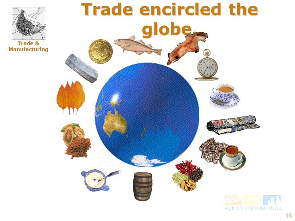 Trade encircled the globe.