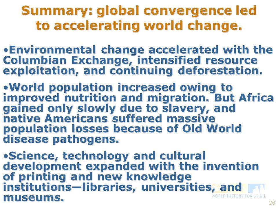 Summary: global convergence led to accelerating world change.