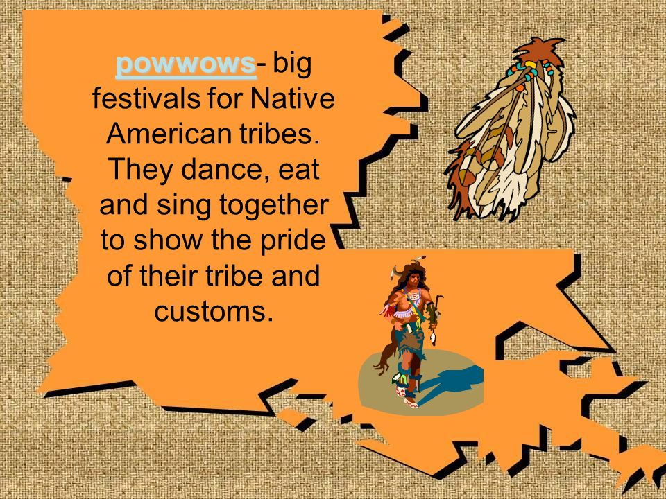 powwows- big festivals for Native American tribes