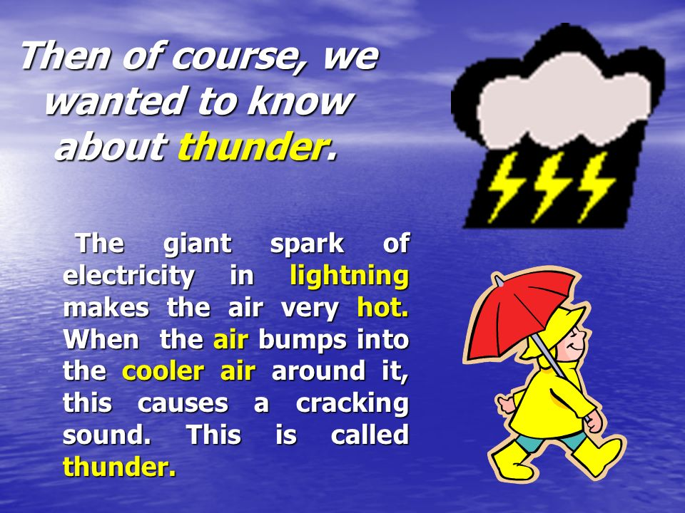 Then of course, we wanted to know about thunder.