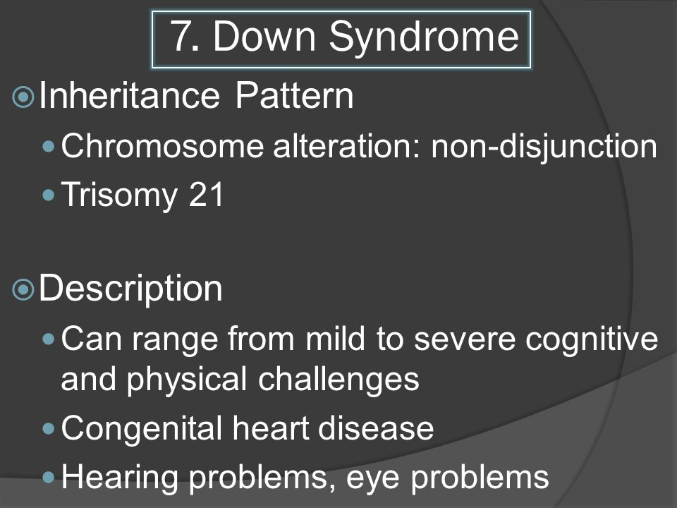 7. Down Syndrome Inheritance Pattern Description