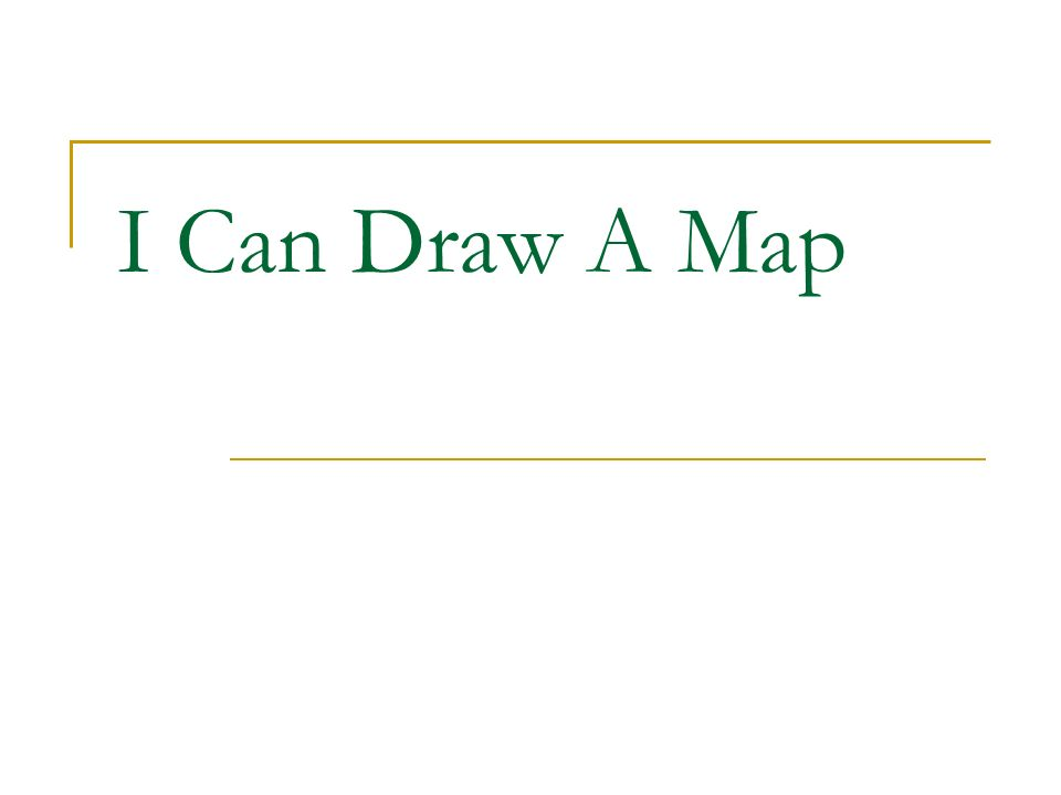 I Can Draw A Map