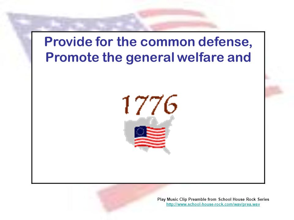 Provide for the common defense, Promote the general welfare and