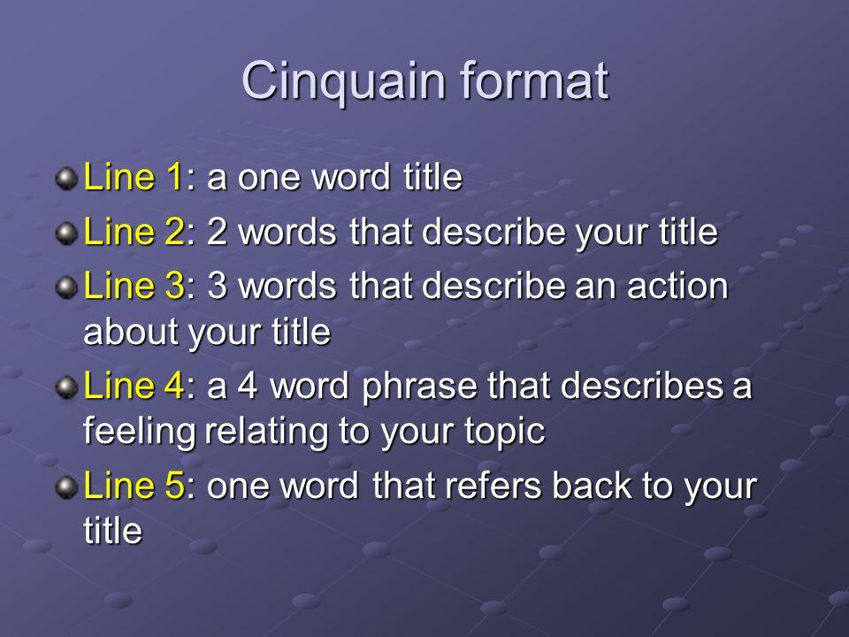 Cinquain format Line 1: a one word title