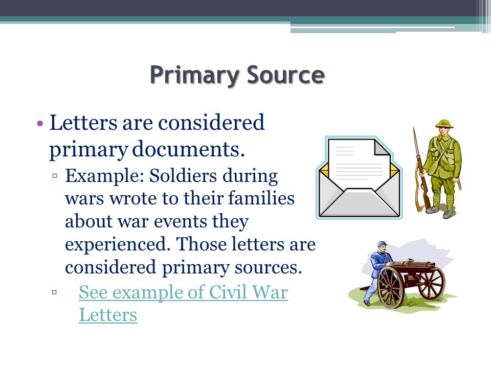 Primary Source Letters are considered primary documents.