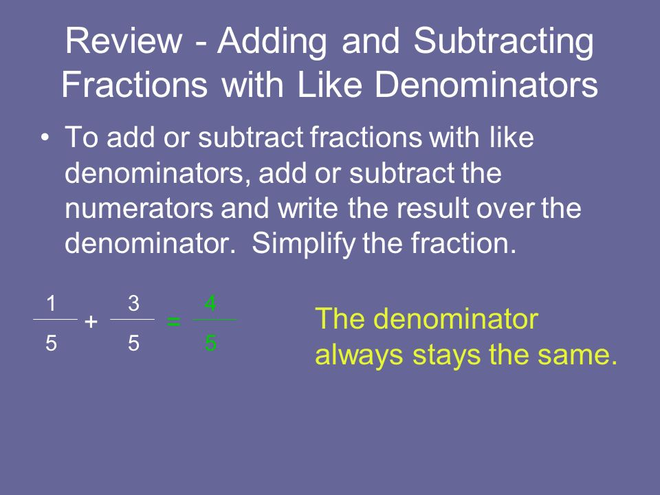 Review - Adding and Subtracting Fractions with Like Denominators