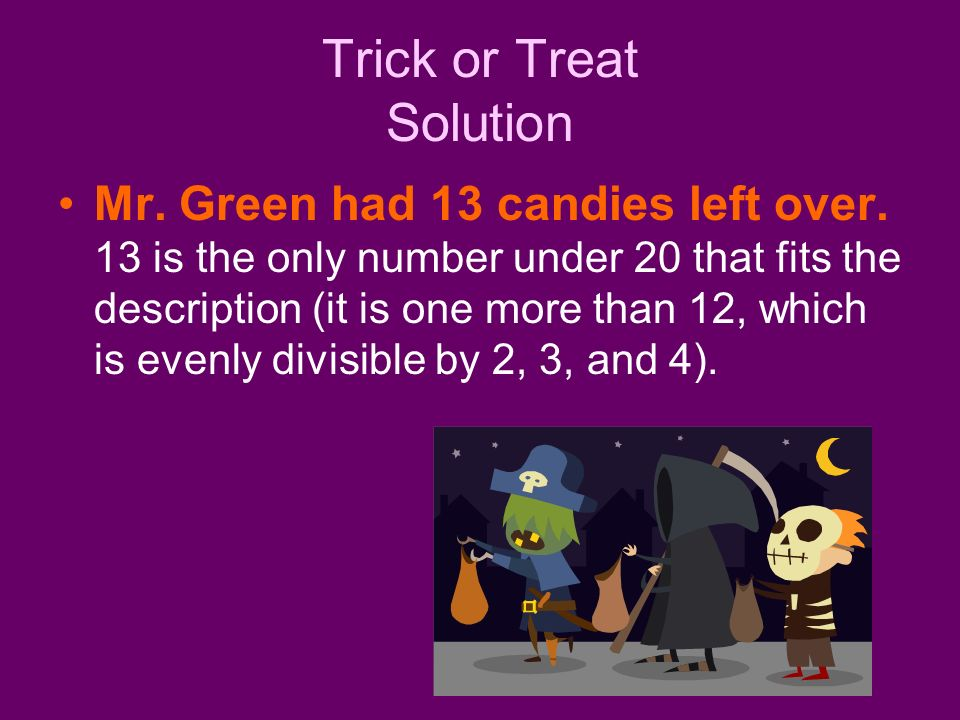 Trick or Treat Solution