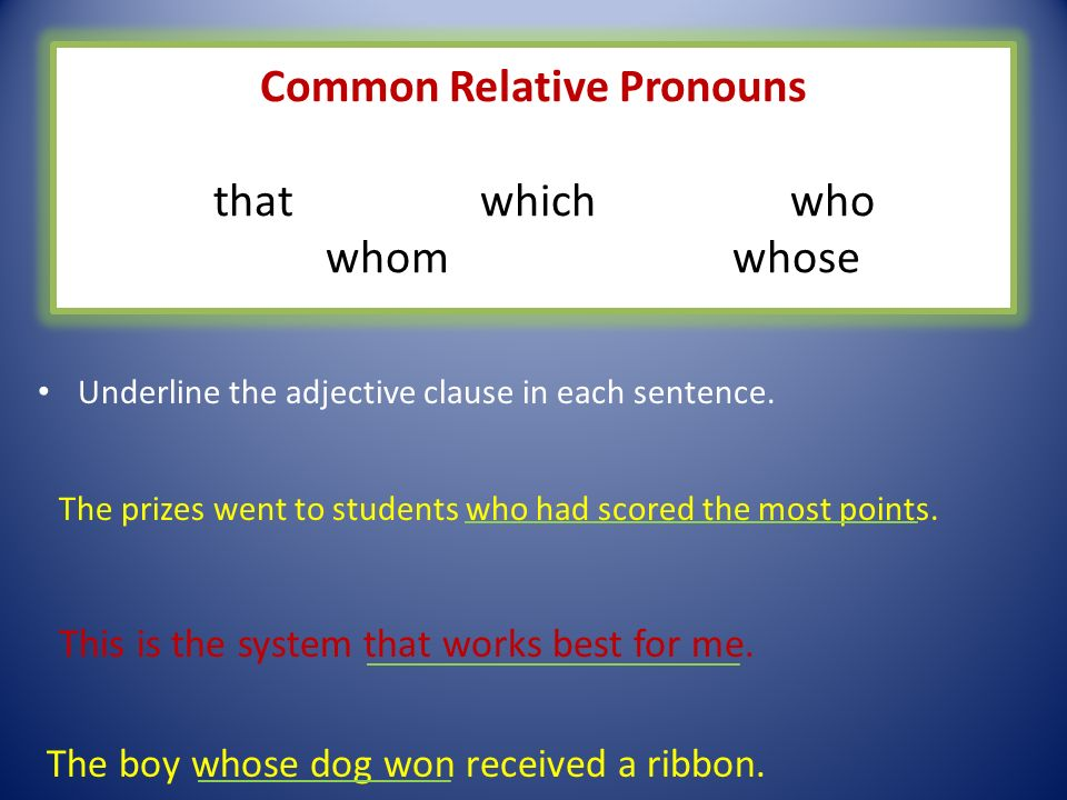 Common Relative Pronouns that which who whom whose