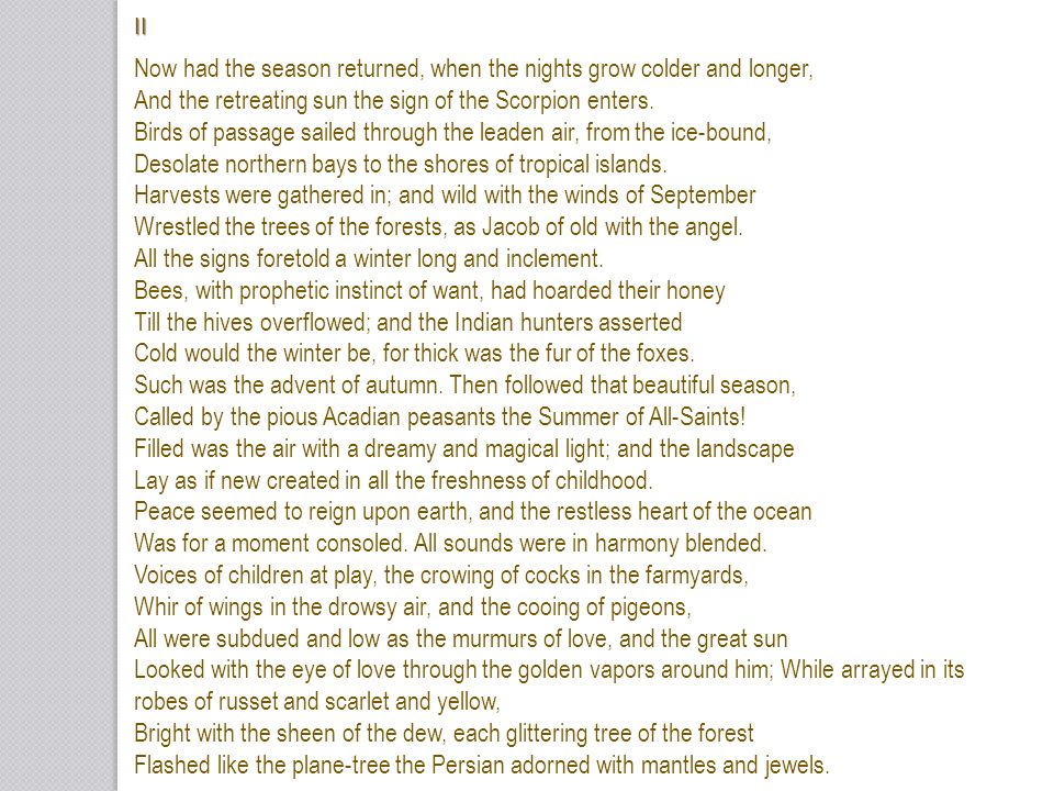 Now had the season returned, when the nights grow colder and longer,