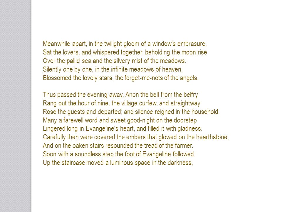 Meanwhile apart, in the twilight gloom of a window s embrasure,