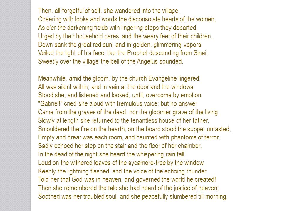 Then, all-forgetful of self, she wandered into the village,