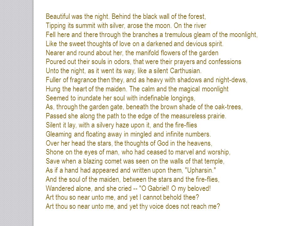 Beautiful was the night. Behind the black wall of the forest,