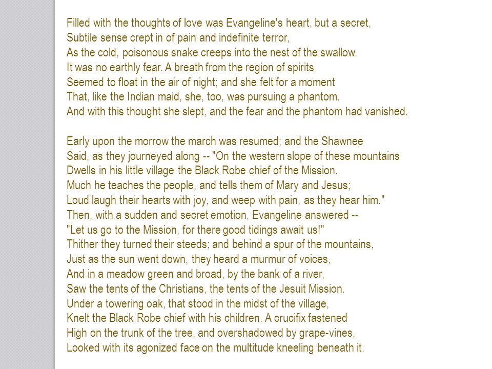 Filled with the thoughts of love was Evangeline s heart, but a secret,