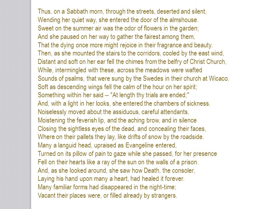 Thus, on a Sabbath morn, through the streets, deserted and silent,