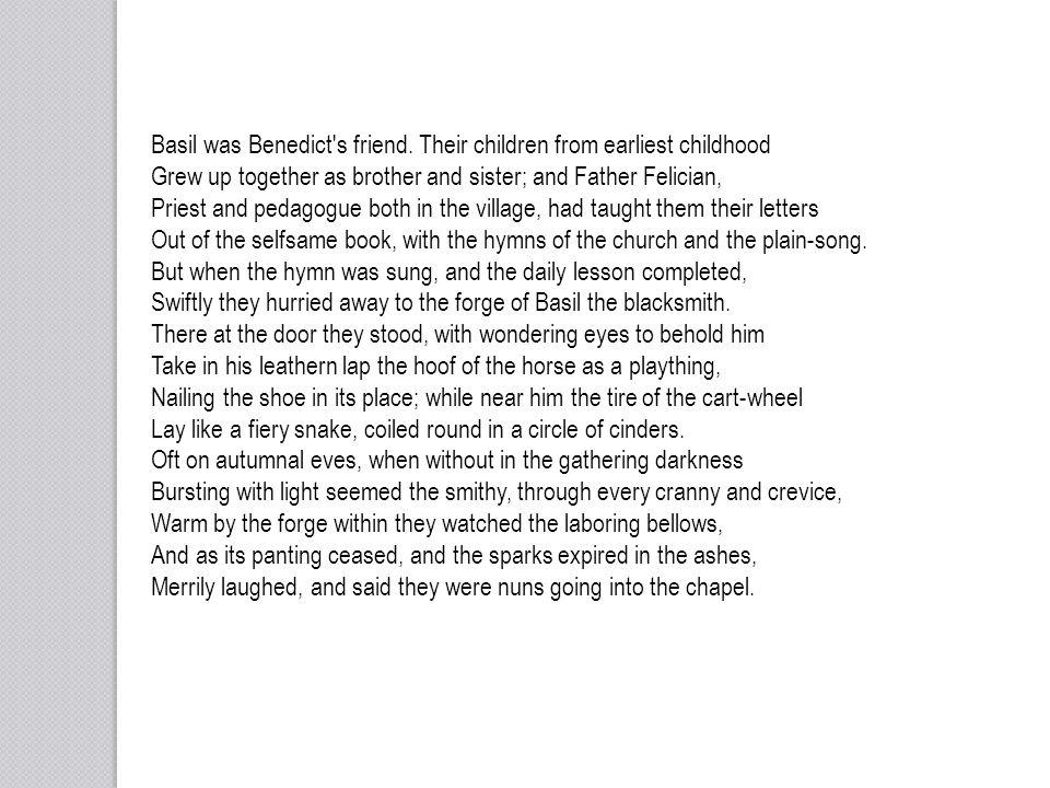Basil was Benedict s friend. Their children from earliest childhood