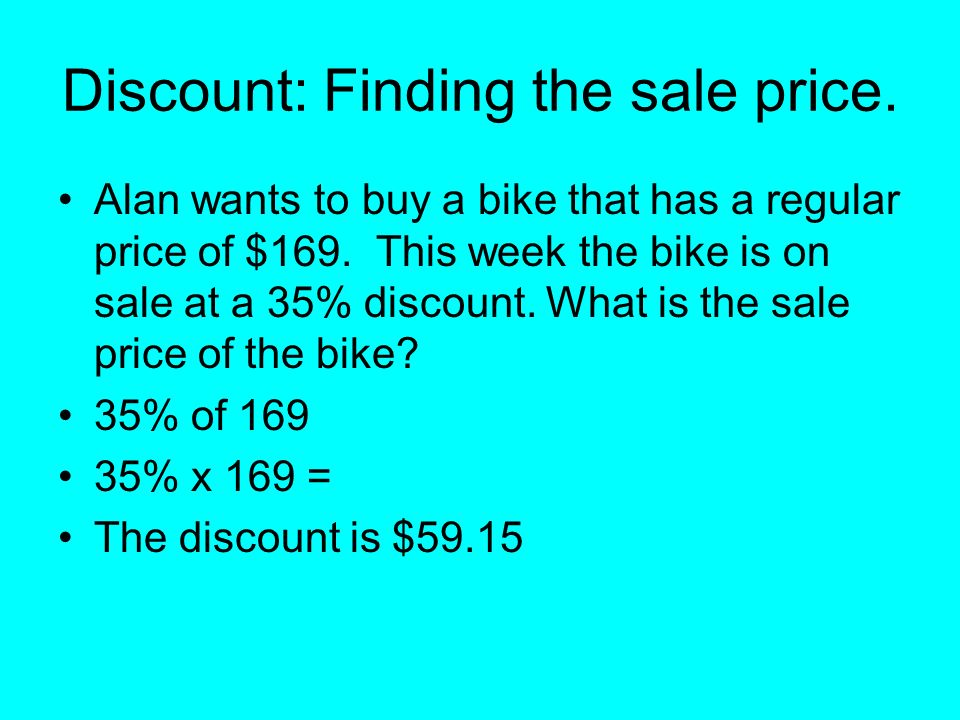 Discount: Finding the sale price.