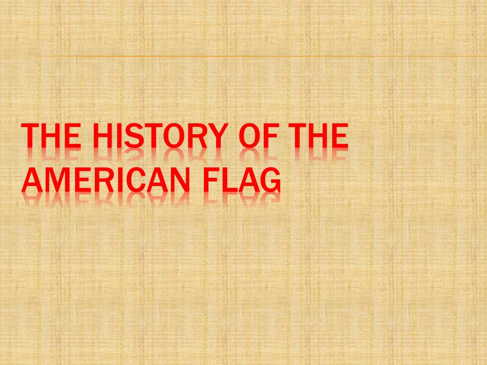 The history of the american flag ppt video online download for The american flag history