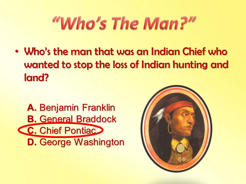 Who's The Man Who's the man that was an Indian Chief who wanted to stop the loss of Indian hunting and land