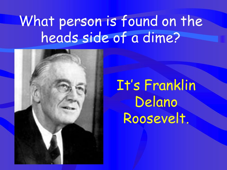 What person is found on the heads side of a dime