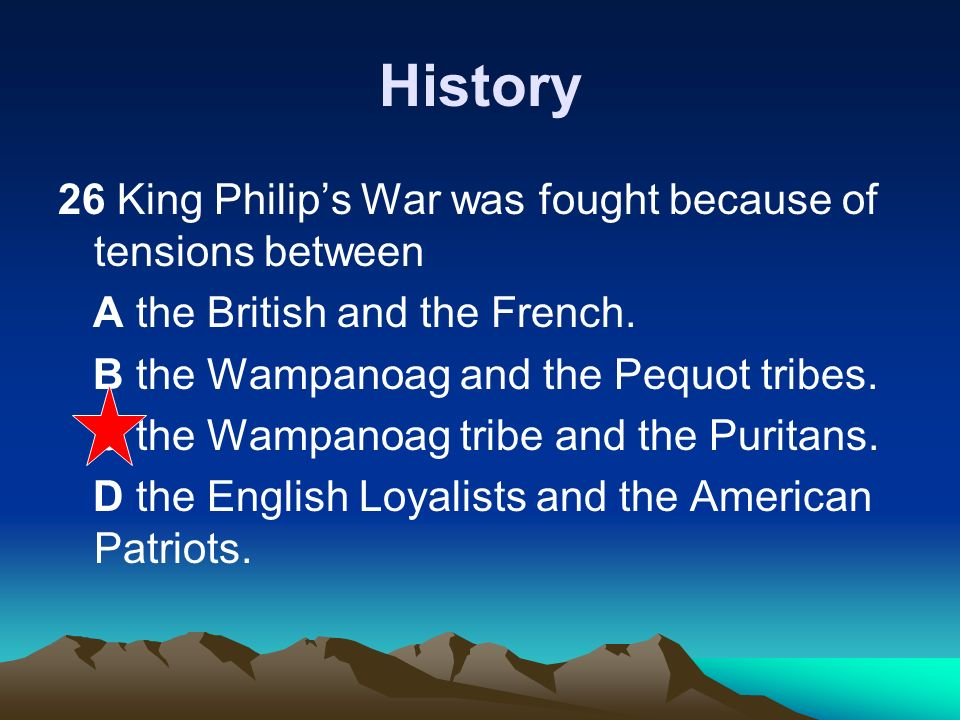 History 26 King Philip's War was fought because of tensions between