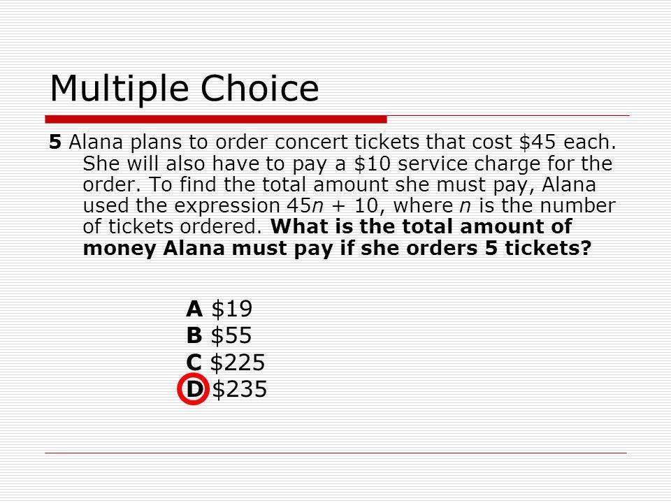 Multiple Choice A $19 B $55 C $225 D $235
