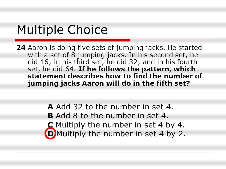 Multiple Choice A Add 32 to the number in set 4.