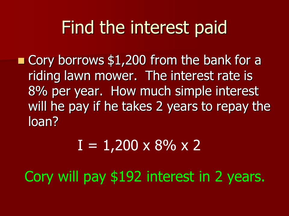 Find the interest paid I = 1,200 x 8% x 2
