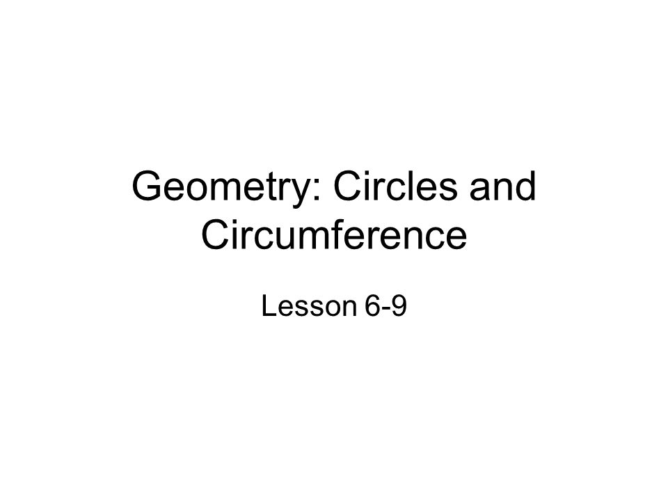 Geometry: Circles and Circumference