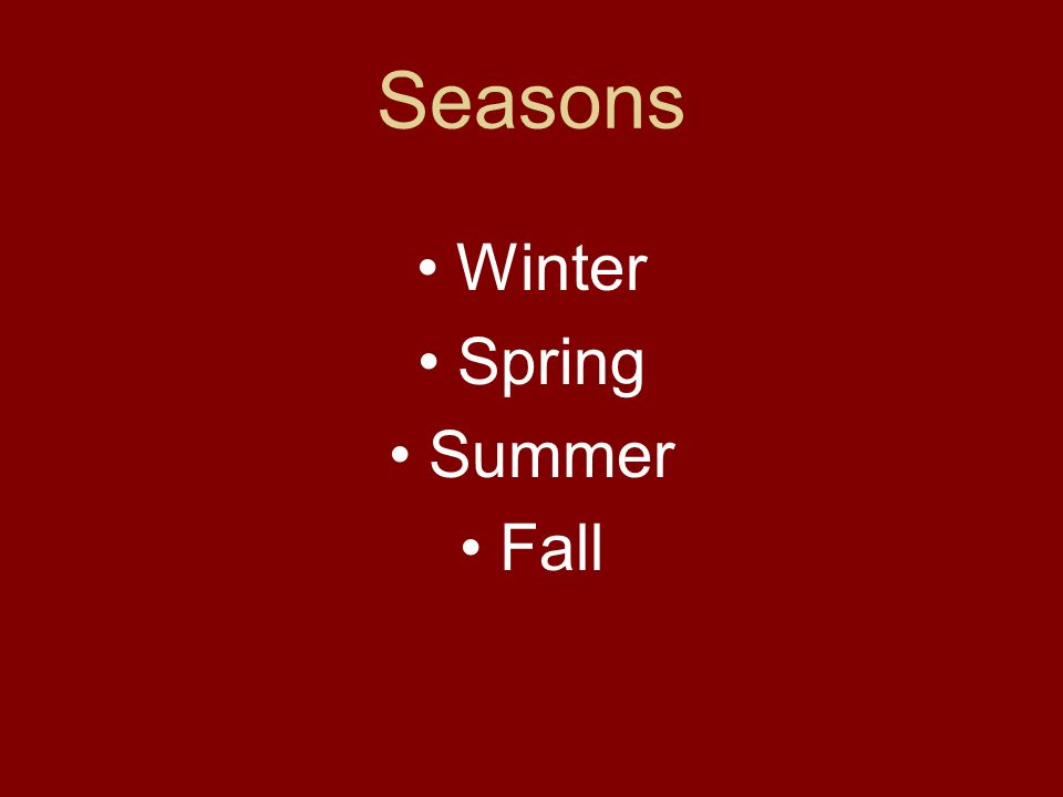 Seasons Winter Spring Summer Fall