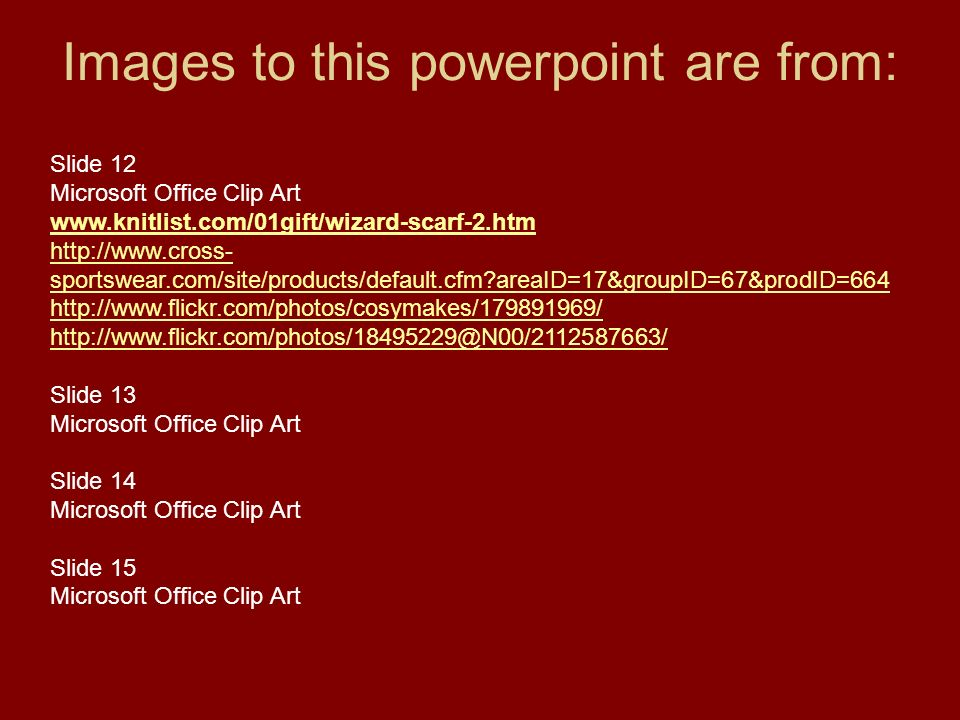 Images to this powerpoint are from: