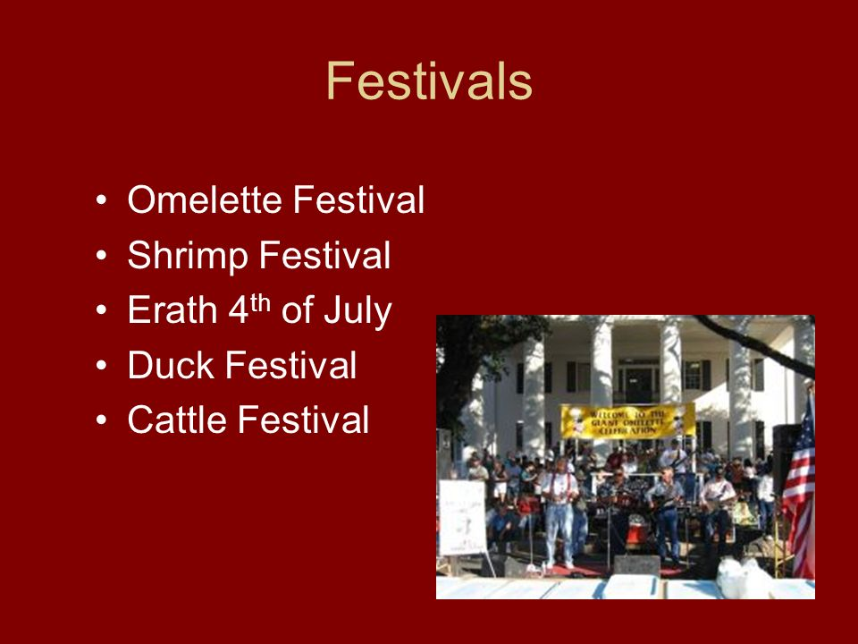 Festivals Omelette Festival Shrimp Festival Erath 4th of July