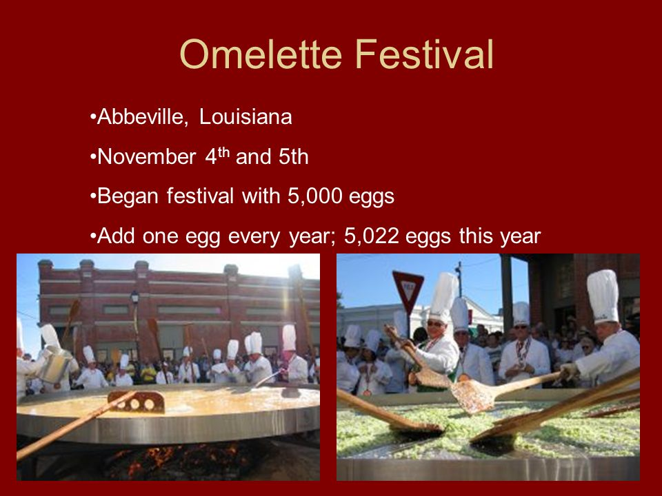 Omelette Festival Abbeville, Louisiana November 4th and 5th