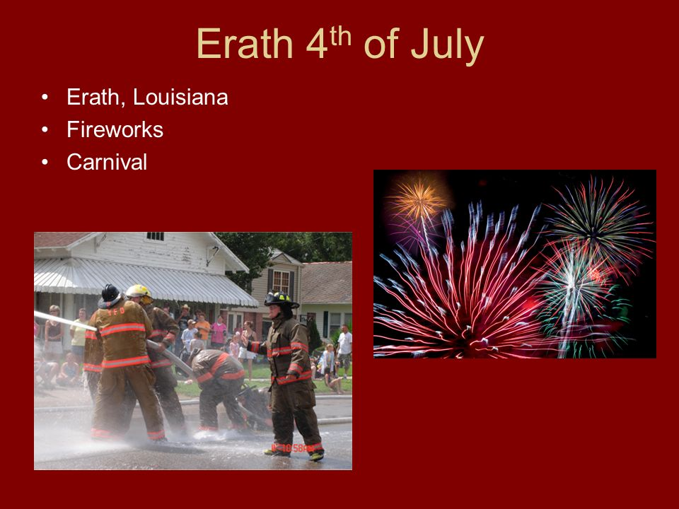 Erath 4th of July Erath, Louisiana Fireworks Carnival